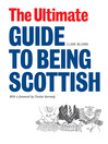 The Ultimate Guide to Being Scottish (eBook): Put Your First Foot Forward