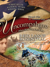 Uncompahgre (eBook): Where Water Turns Rock Red; Threads West: An American Saga Series, Book 3