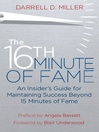 The 16th Minute of Fame (eBook): An Insider's Guide for Maintaining Success Beyond 15 Minutes of Fame