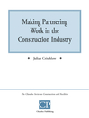 Making Partnering Work in the Construction Industry (eBook)