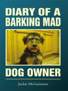 Diary of a Barking Mad Dog Owner (eBook)