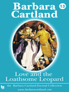 Love and the Loathsome Leopard (eBook): The Eternal Collection, Book 13