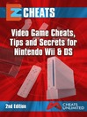 EZ Cheats Video Game Cheats, Tips and Secrets For Nintendo Wii & DS (eBook)