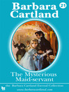 The Mysterious Maid-Servant (eBook): The Eternal Collection, Book 21