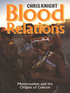 Blood Relations (eBook): Menstruation and the Origins of Culture