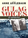 Gulag Voices (eBook): An Anthology