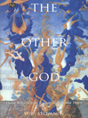 The Other God (eBook): Dualist Religions from Antiquity to the Cathar Heresy
