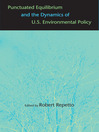 Punctuated Equilibrium and the Dynamics of U.S. Environmental Policy (eBook)