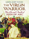 Virgin Warrior (eBook): The Life and Death of Joan of Arc