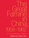 The Great Famine in China, 1958-1962 (eBook): A Documentary History