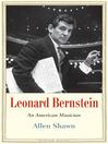 Leonard Bernstein (eBook): An American Musician