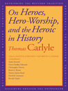 On Heroes, Hero Worship, and the Heroic in History (eBook)