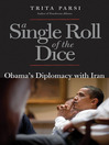 A Single Roll of the Dice (eBook): Obama's Diplomacy with Iran