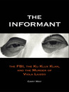The Informant (eBook): The FBI, the Ku Klux Klan, and the Murder of Viola Liuzzo