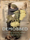 Demobbed (eBook): Coming Home after World War Two