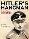 Hitler's Hangman (eBook): The Life of Heydrich