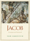 Jacob (eBook): Unexpected Patriarch