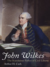 John Wilkes (eBook): The Scandalous Father of Civil Liberty