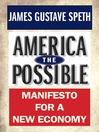America the Possible (eBook): Manifesto for a New Economy