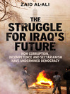 The Struggle for Iraq's Future (eBook): How Corruption, Incompetence and Sectarianism Have Undermined Democracy