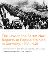 The Jews in the Secret Nazi Reports on Popular Opinion in Germany, 1933-1945 (eBook)