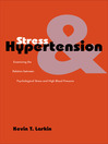 Stress and Hypertension (eBook): Examining the Relation between Psychological Stress and High Blood Pressure