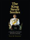 The King Never Smiles (eBook): A Biography of Thailand's Bhumibol Adulyadej