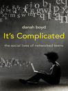 It's Complicated (eBook): The Social Lives of Networked Teens