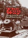 The Iron Way (eBook): Railroads, the Civil War, and the Making of Modern America