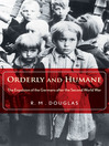 Orderly and Humane (eBook): The Expulsion of the Germans after the Second World War