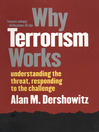 Why Terrorism Works (eBook): Understanding the Threat, Responding to the Challenge