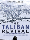 The Taliban Revival (eBook): Violence and Extremism on the Pakistan-Afghanistan Frontier