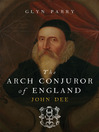 The Arch Conjuror of England (eBook): John Dee