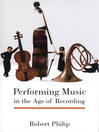 Performing Music in the Age of Recording (eBook)