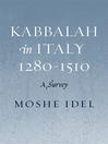 Kabbalah in Italy, 1280-1510 (eBook): A Survey