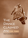 The Dance Claimed Me (eBook): A Biography of Pearl Primus