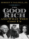 The Good Rich and What They Cost Us (eBook)