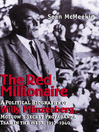 The Red Millionaire (eBook): A Political Biography of Willy Münzenberg, Moscow's Secret Propaganda Tsar in the West