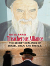 Treacherous Alliance (eBook): The Secret Dealings of Israel, Iran, and the United States