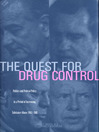 The Quest for Drug Control (eBook): Politics and Federal Policy in a Period of Increasing Substance Abuse, 1963-1981