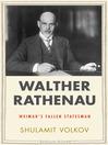 Walther Rathenau (eBook): Weimar's Fallen Statesman