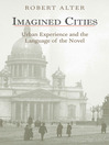Imagined Cities (eBook): Urban Experience and the Language of the Novel
