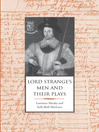 Lord Strange's Men and Their Plays (eBook)