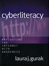 Cyberliteracy (eBook): Navigating the Internet with Awareness