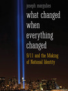 What Changed When Everything Changed (eBook): 9/11 and the Making of National Identity