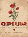 Opium (eBook): Reality's Dark Dream