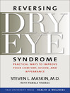 Reversing Dry Eye Syndrome (eBook): Practical Ways to Improve Your Comfort, Vision, and Appearance