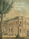 Robert Morris's Folly (eBook): The Architectural and Financial Failures of an American Founder