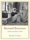 Bernard Berenson (eBook): A Life in the Picture Trade