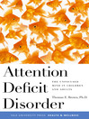 Attention Deficit Disorder (eBook): The Unfocused Mind in Children and Adults